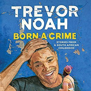Comical take on serious topic makes for compelling autobiography in 'Born a Crime'